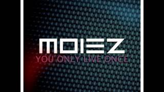 Moiez - You Only Live Once (Original Mix)