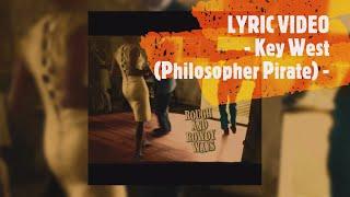 Bob Dylan - Key West (Philosopher Pirate) - Lyric Video