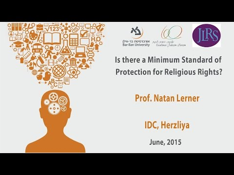 Is there a Minimum Standard of Protection for Religious Rights - Prof. Natan Lerner