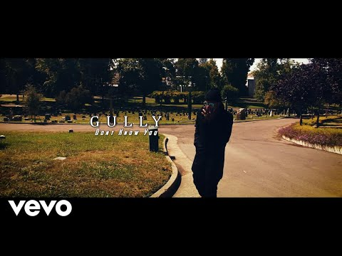 Gully - Don't Know You (Official Music Video)