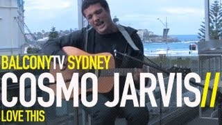 Watch Cosmo Jarvis Love This video