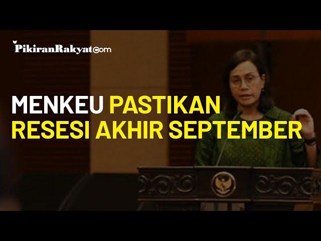 Menteri Keuangan RI, Sri Mulyani Pastikan Resesi pada Akhir Bulan September