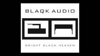 08. Blaqk Audio - Bliss