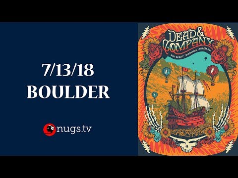 Dead & Company: Live from Boulder, CO 7/13/18 Set II Opener