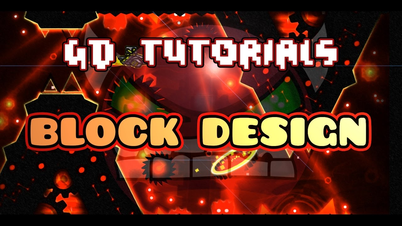 MAKE GREAT BLOCK DESIGNS! ~GD Tutorials #4~