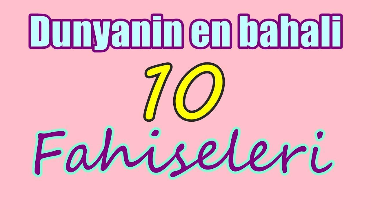 DUNYANIN EN BAHALI  FAHISELERI - 2017  ( OHAA )
