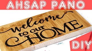 """""""WELCOME TO OUR HOME"""" YAZILI AHŞAP TABELA YAPIMI"""