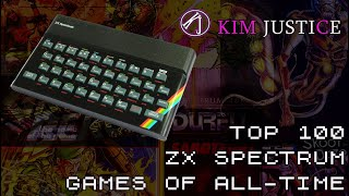 Kim Justice's Top 100 ZX Spectrum Games of All-Time