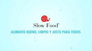 Slow Food: Bueno, Limpio y Justo para Todo el Mundo 