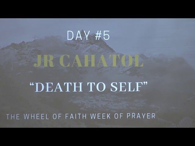 Death to Self - JR Cahatol - March 23, 2019
