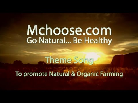 Mchoose theme song - To promote Natural & Organic farming