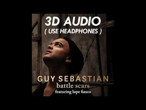 [3D AUDIO] Battle Scars - Guy Sebastian ft. Lupe Fiasco (USE HEADPHONES!!!) Must Listen