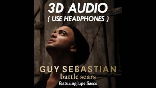 3d-battle-scars---guy-sebastian-ft-lupe-fiasco-use-headphones-must-listen