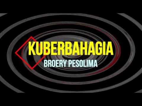 BROERY PESOLIMA - KUBERBAHAGIA