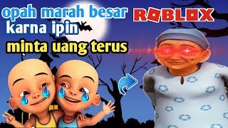 L'OPAH ANGRY è ASKING per MONEY CONTINUE-Funny Roblox Indonesia