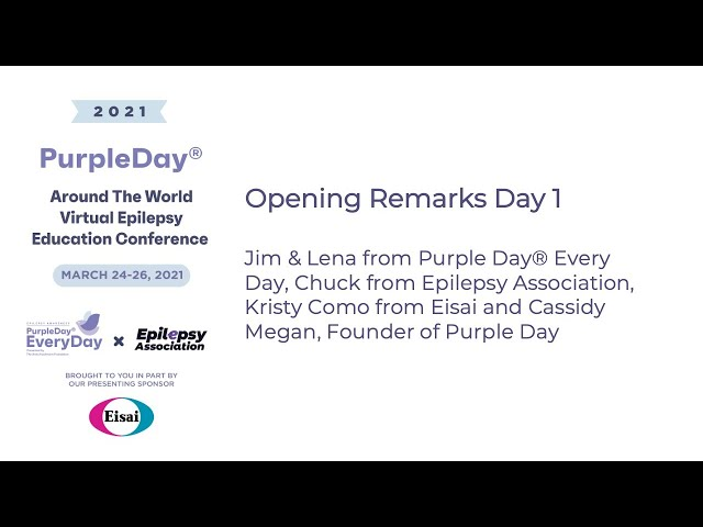 Opening Remarks - Day 1 - Purple Day® Around The World 2021 Virtual Epilepsy Education Conference