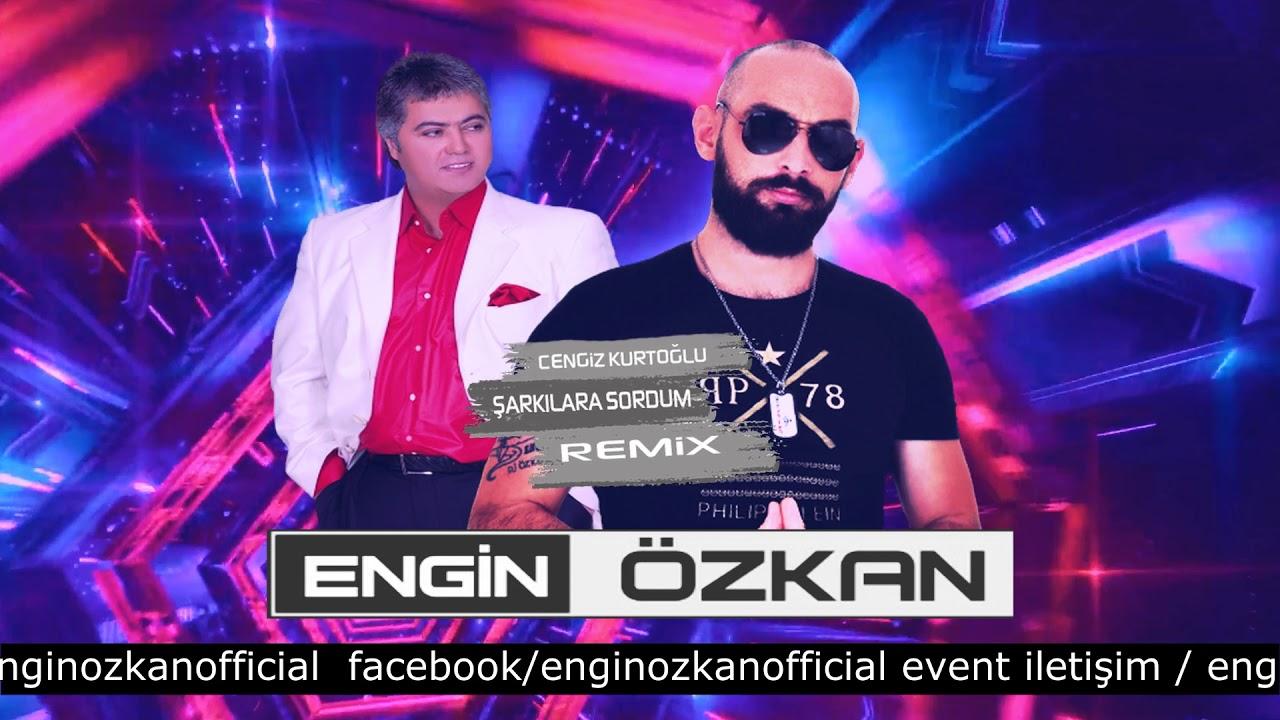 Cengiz Kurtoğlu-Şarkılara Sordum (Engin Özkan Remix)
