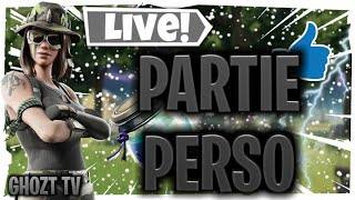 Live Fortnite FR PARTIE PERSO / LIVE PP / LIVE FIGHT / Multi Jeux / Game abo / SKIN A GAGNER #PP