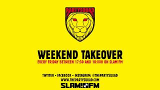 The Partysquad Slam!FM Weekend Takeover • 27-03-2015
