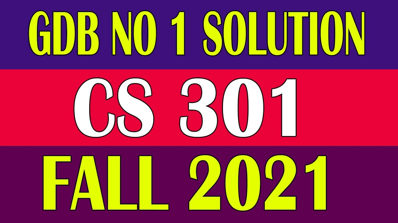 CS301 GDB 1 Solution Fall 2020   CS301 GDB 1 Solution 2021 ...
