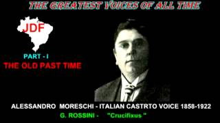 PART - I - THE OLD PAST TIME -  ALESSANDRO  MORESCHI - ROSSINI