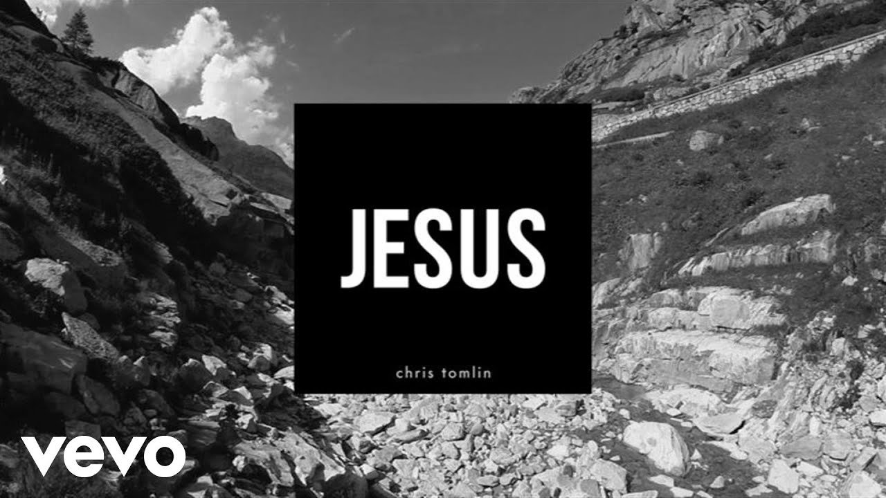 Chris Tomlin – Jesus - Praise Song (Lyrics And Chords)