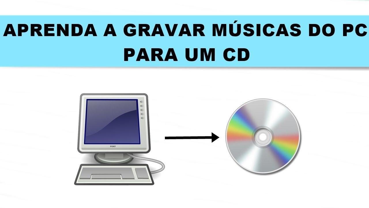 Como gravar músicas do pc para um CD VIRGEM sem baixar