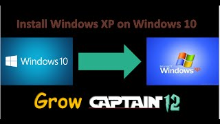 How to Install Windows XP on Windows 10