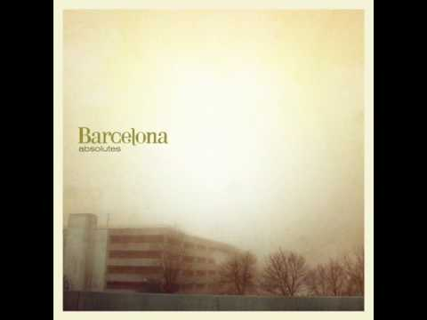 Barcelona - come back when you can ( Absolutes )