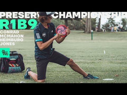 PRESERVE CHAMPIONSHIP | R1B9 FEATURE | Heimburg, Conrad, McMahon, Jones | Jomez Disc Golf