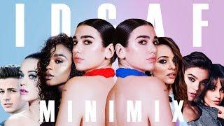 IDGAF MINIMIX - Dua Lipa, Fifth Harmony, Camila Cabello, Charlie Puth & More!