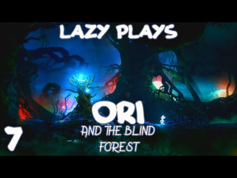 Lazy Play's - Ori and the Blind Forest - Part 7 - Misty Woods