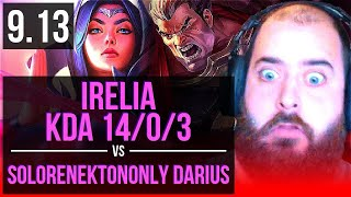 IRELIA vs SoloRenektonOnly DARIUS (TOP) | KDA 14/0/3, Legendary | NA Challenger | v9.13