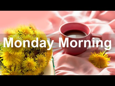Monday Morning Jazz - Happy Sweet Jazz and Positive Good Mood Morning Music to Chill Out
