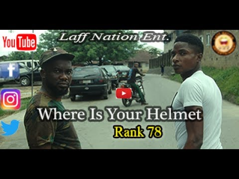 Laff Nation Ent._Rank 78_Where Is Your Helmet