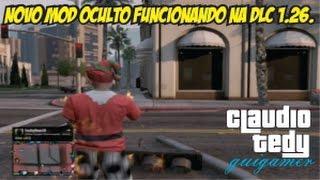 GTA V ONLINE 1.26:NOVO MOD OCULTO FUNCIONANDO NA DLC 1.26.