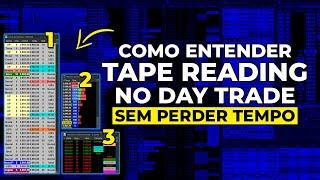 Não Perca Tempo Veja Aqui Como Entender Tape Reading No Day Trade