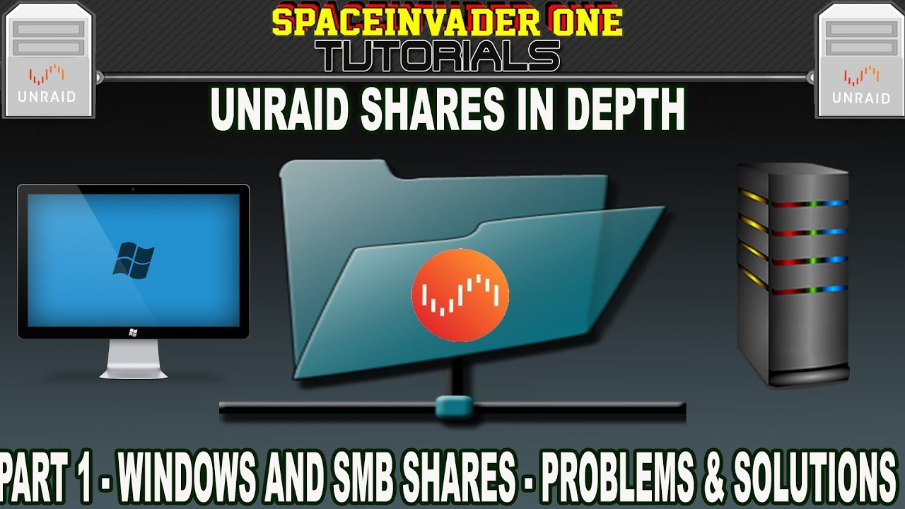 Unraid Shares in Depth - PT1 Windows and SMB - Problems & Solutions