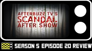 Scandal Season 5 Episode 20 Review & After Show | AfterBuzz TV
