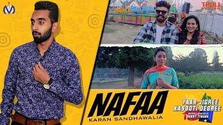 Nafaa(Full Song)Karan Sandhawalia/Yaar jigri kasuti degree/New Punjabi Song 2018/ Cover Video song