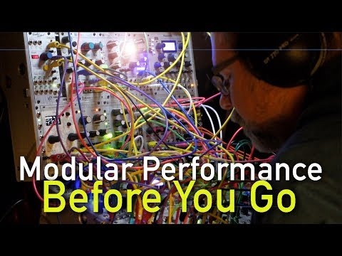Modular Performance - Before You Go