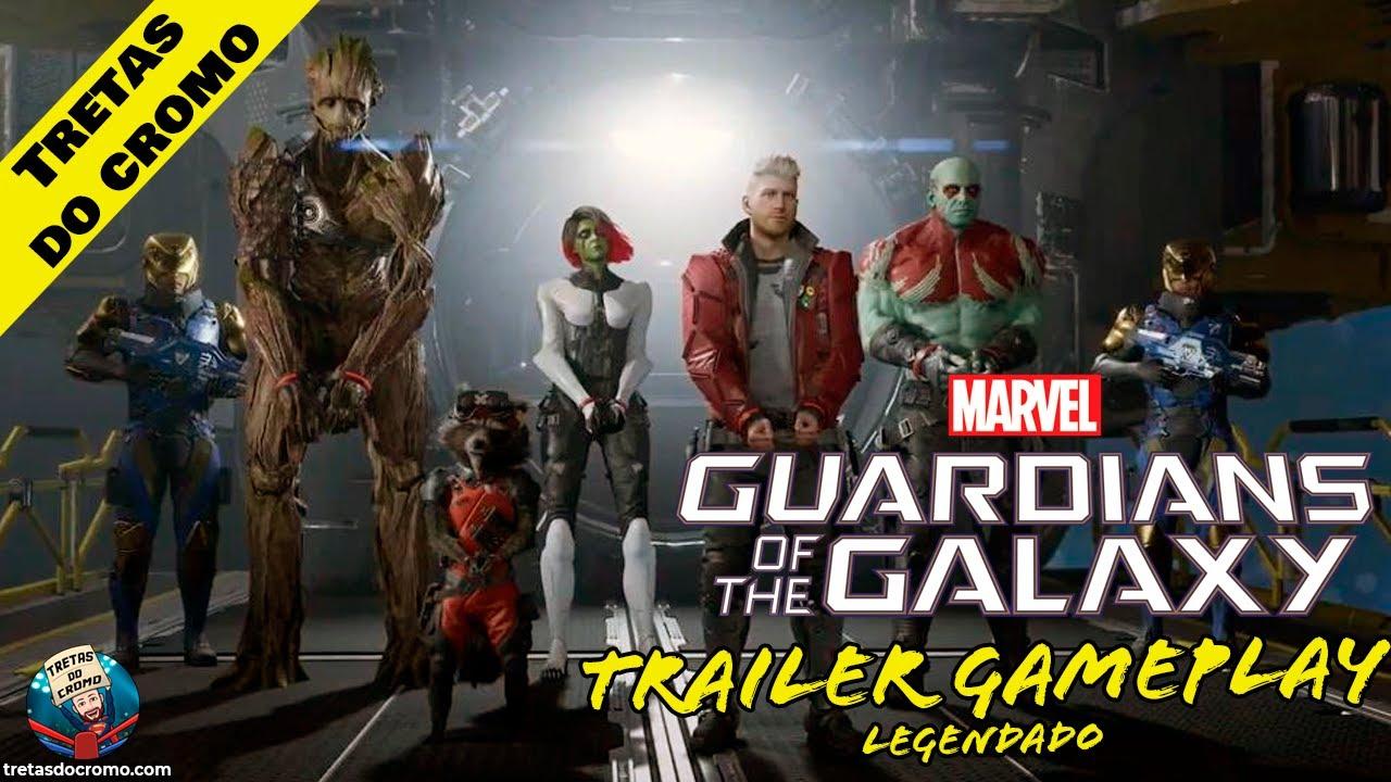 Marvel's Guardians of the Galaxy: Primeiro trailer de gameplay completamente legendado