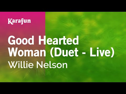 Karaoke Good Hearted Woman (Live) - Willie Nelson *