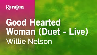 Karaoke Good Hearted Woman (Live) - Willie Nelson *