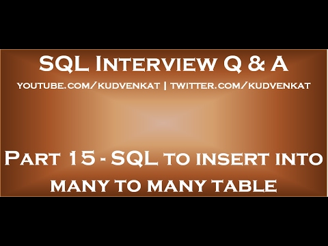 Sql Script To Insert Into Many To Many Table Youtube