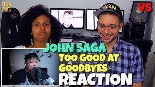 John Saga - Too Good At Goodbyes   Sam Smith   VS   REACTION