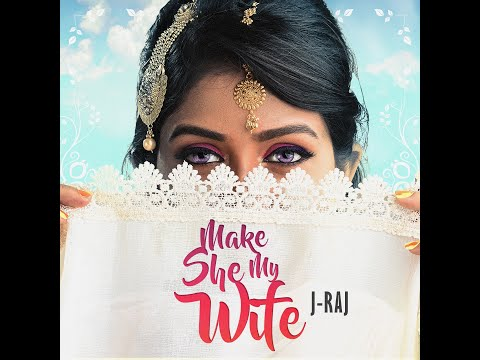 Make She My Wife by J-Raj Singh
