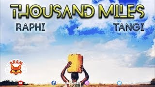 Raphi x Tangi - Thousand Miles - January 2019