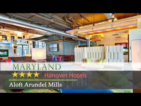 Aloft Arundel Mills - Hanover Hotels, Maryland
