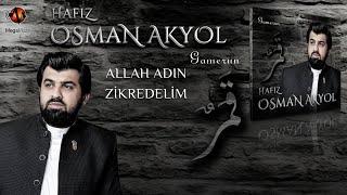 OSMAN AKYOL - ALLAH ADIN ZİKREDELİM